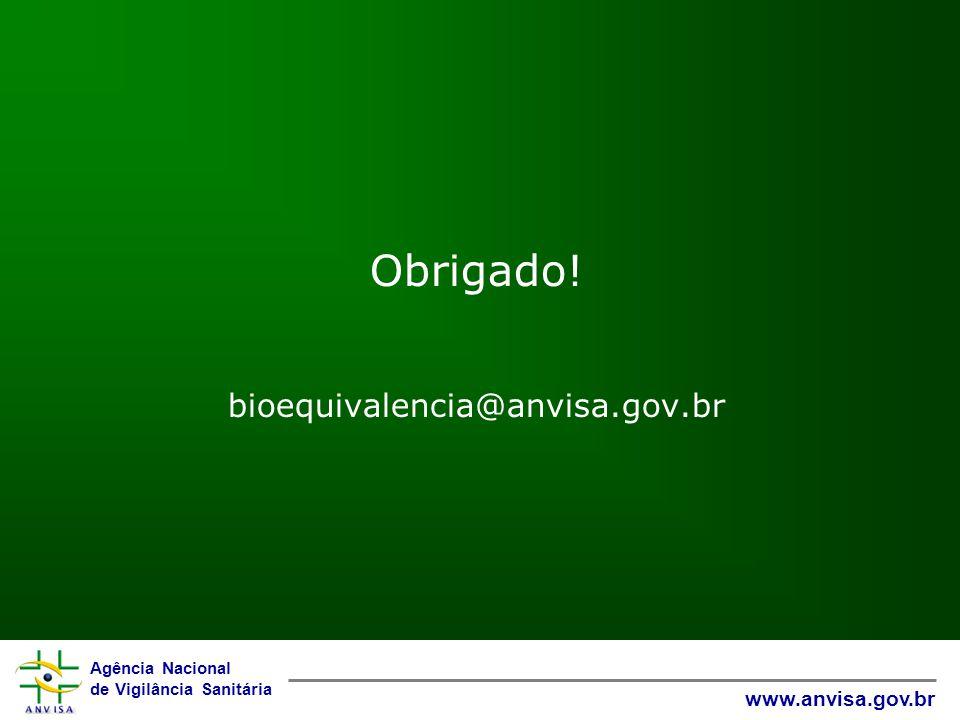 Obrigado! bioequivalencia@anvisa.gov.br