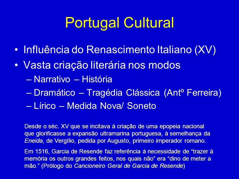 Portugal Cultural Influência do Renascimento Italiano (XV)