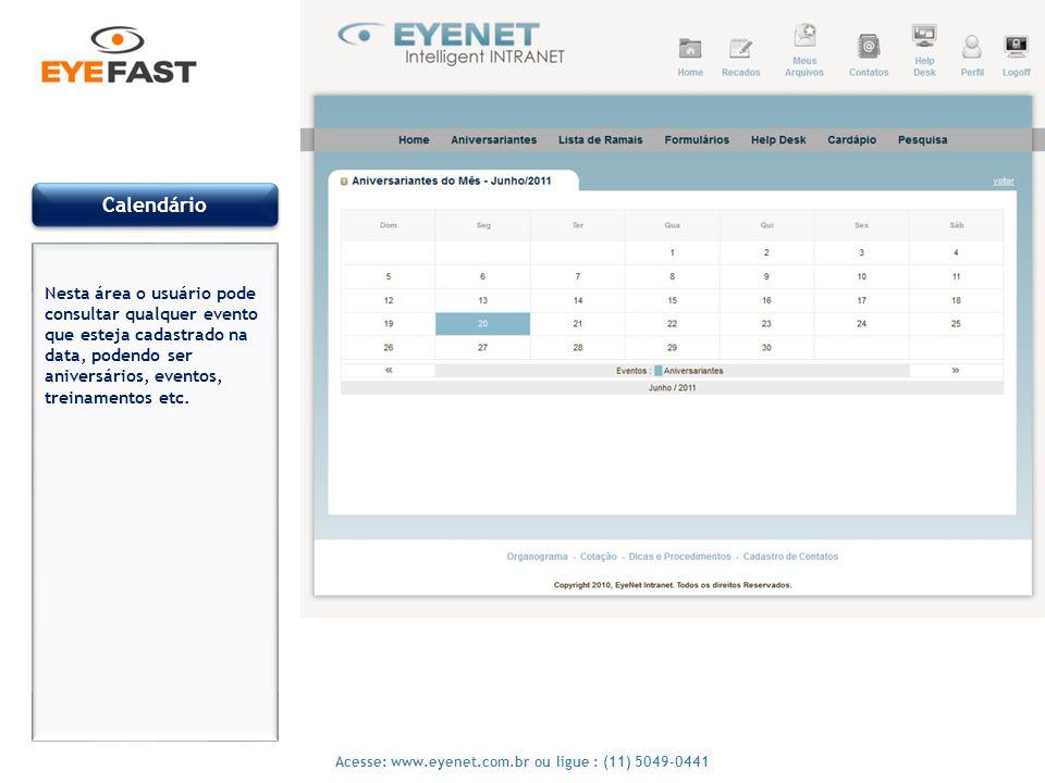 Calendário Nesta área o usuário pode consultar qualquer evento que esteja cadastrado na data, podendo ser aniversários, eventos, treinamentos etc.