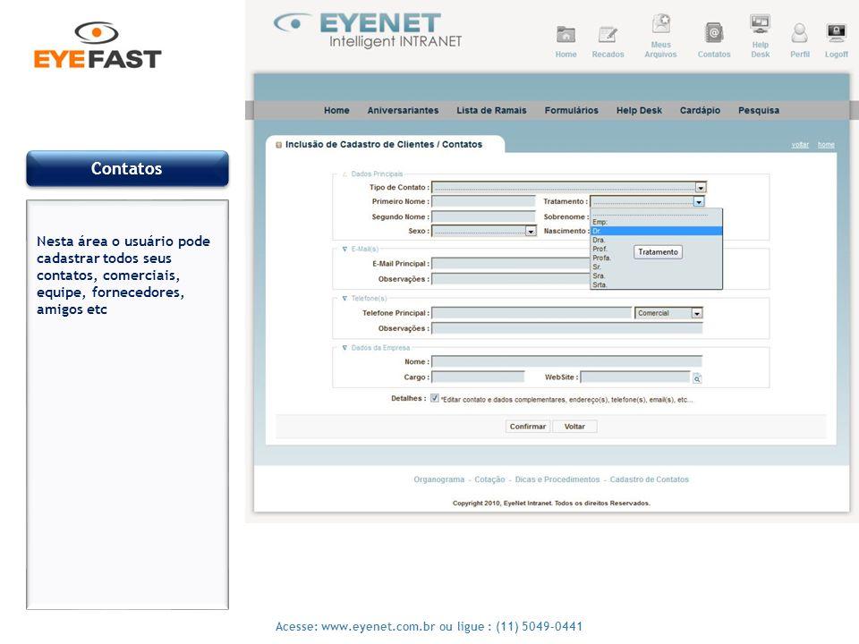 Contatos Nesta área o usuário pode cadastrar todos seus contatos, comerciais, equipe, fornecedores, amigos etc.
