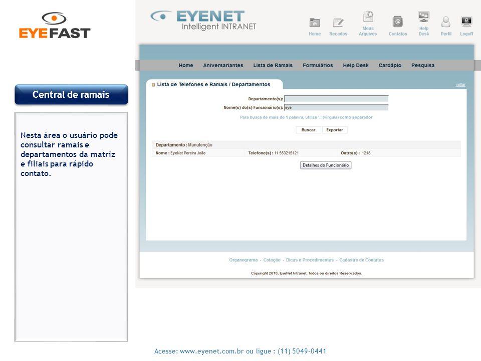 Central de ramais Nesta área o usuário pode consultar ramais e departamentos da matriz e filiais para rápido contato.