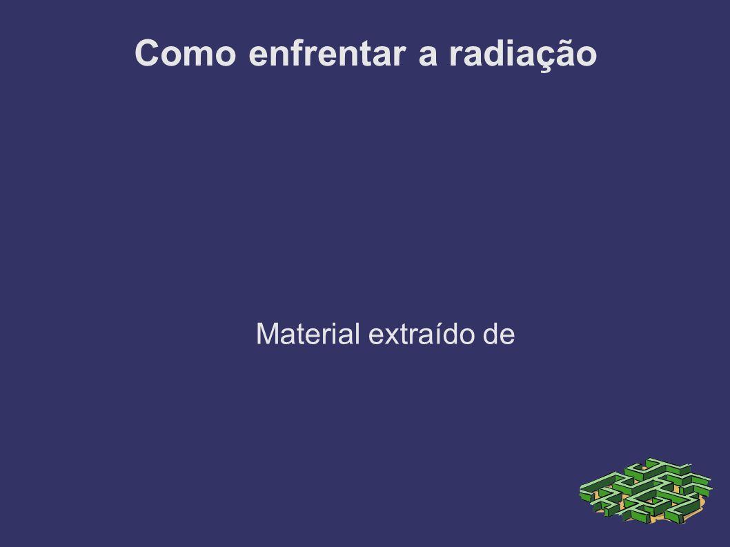 Como enfrentar a radiação