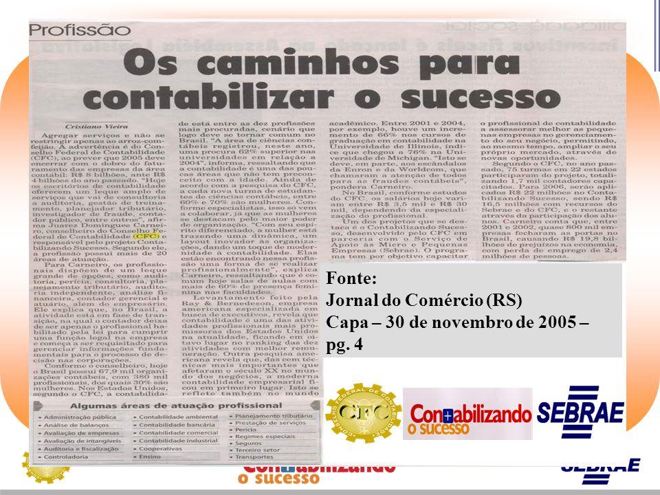 Fonte: Jornal do Comércio (RS) Capa – 30 de novembro de 2005 – pg. 4