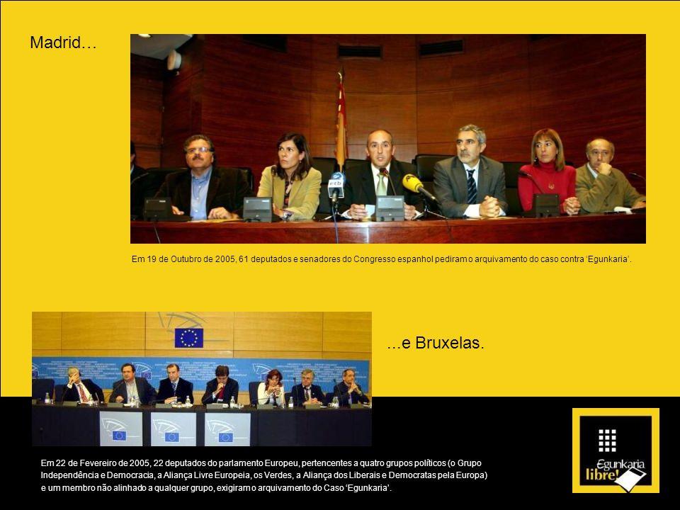 Madrid… Em 19 de Outubro de 2005, 61 deputados e senadores do Congresso espanhol pediram o arquivamento do caso contra 'Egunkaria'.