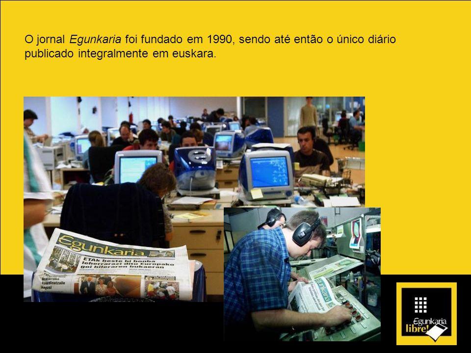 O jornal Egunkaria foi fundado em 1990, sendo até então o único diário