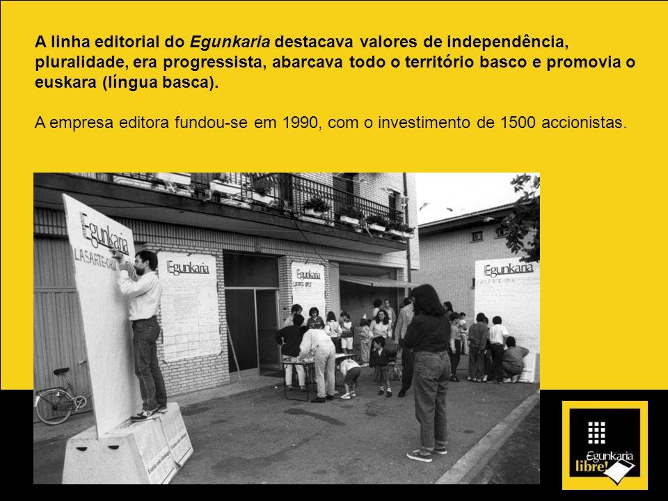 A linha editorial do Egunkaria destacava valores de independência, pluralidade, era progressista, abarcava todo o território basco e promovia o euskara (língua basca).