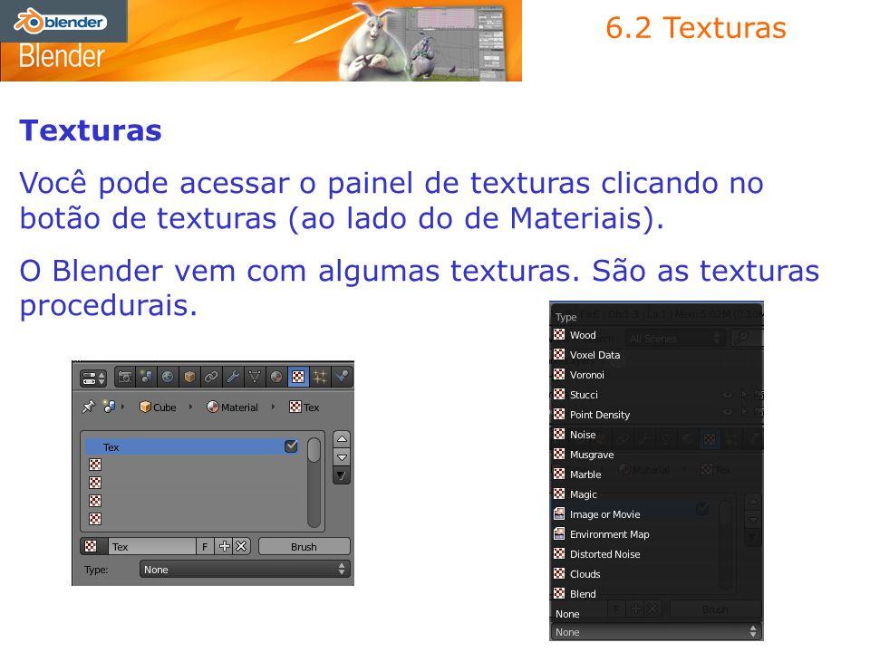 6.2 Texturas Texturas. Você pode acessar o painel de texturas clicando no botão de texturas (ao lado do de Materiais).