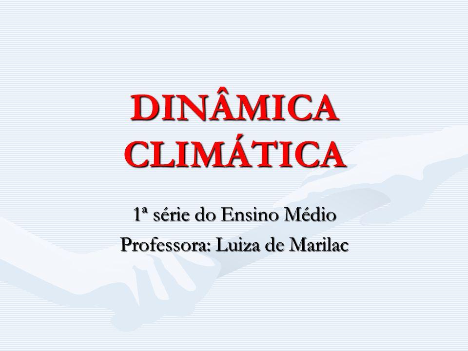 1ª série do Ensino Médio Professora: Luiza de Marilac