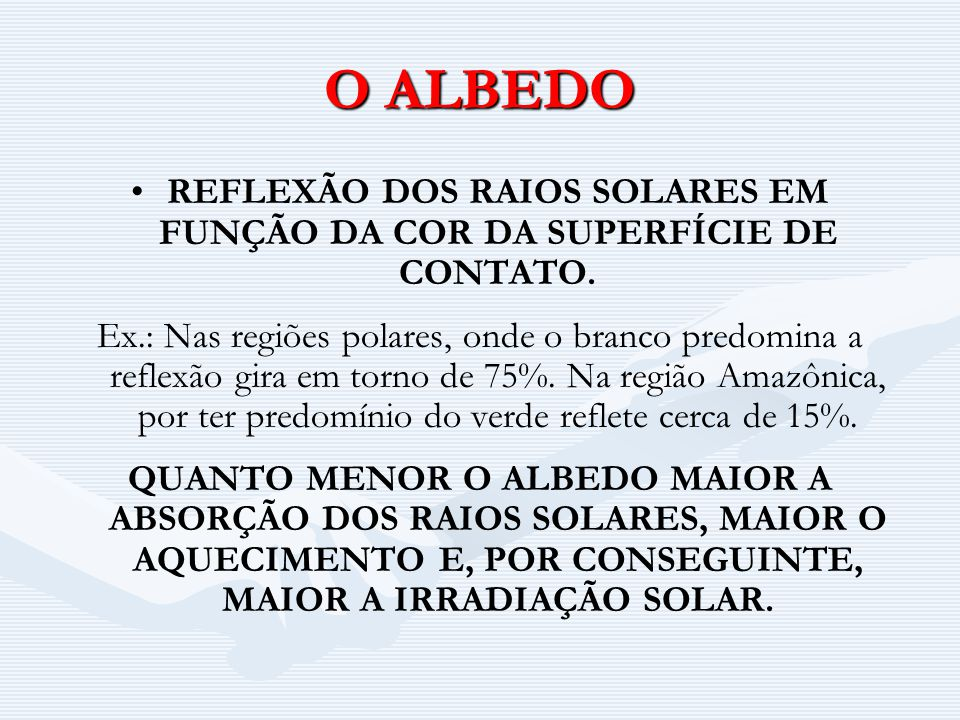 REFLEXÃO DOS RAIOS SOLARES EM FUNÇÃO DA COR DA SUPERFÍCIE DE CONTATO.