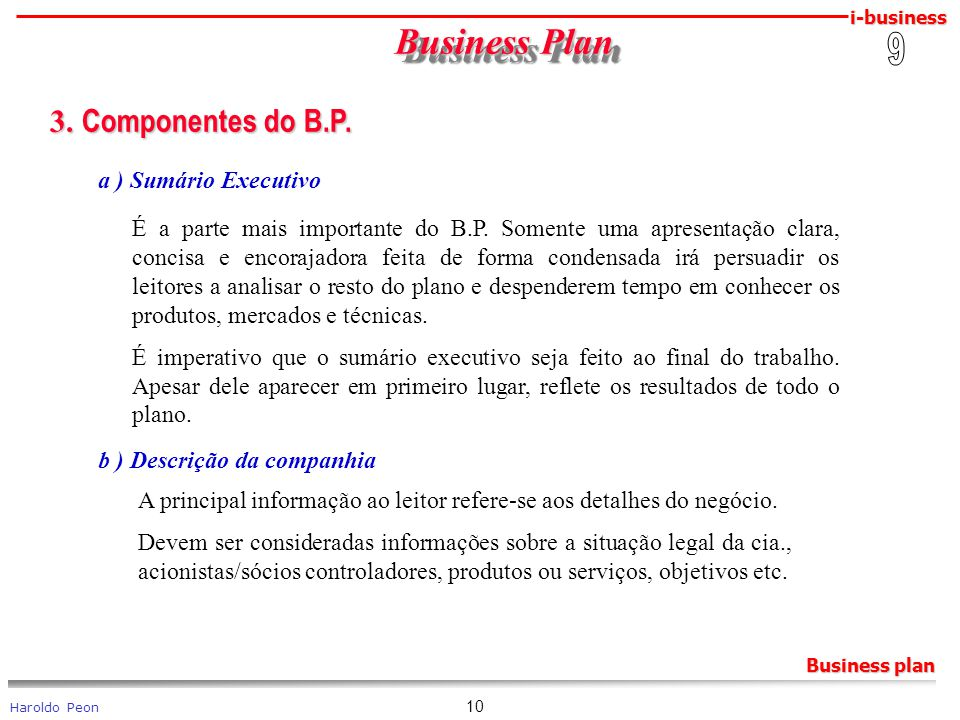 Business Plan 3. Componentes do B.P. 9 a ) Sumário Executivo