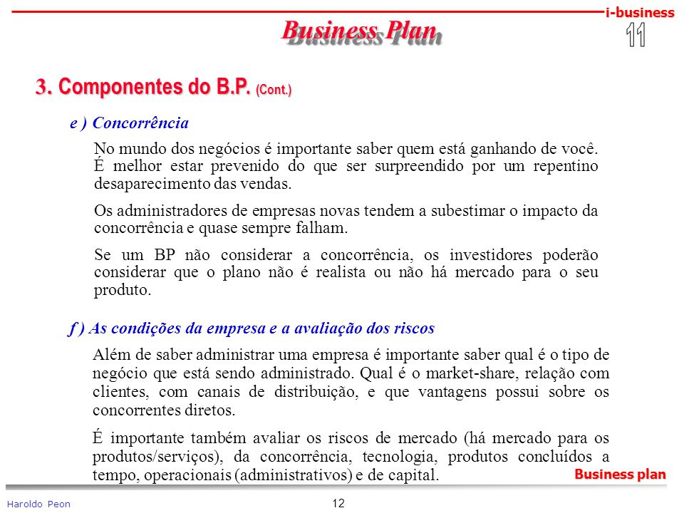 Business Plan 3. Componentes do B.P. (Cont.) 11 e ) Concorrência