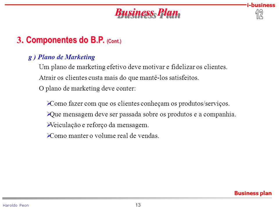 Business Plan 3. Componentes do B.P. (Cont.) 12 g ) Plano de Marketing