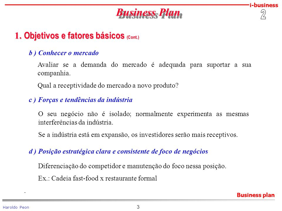 Business Plan 1. Objetivos e fatores básicos (Cont.) 2
