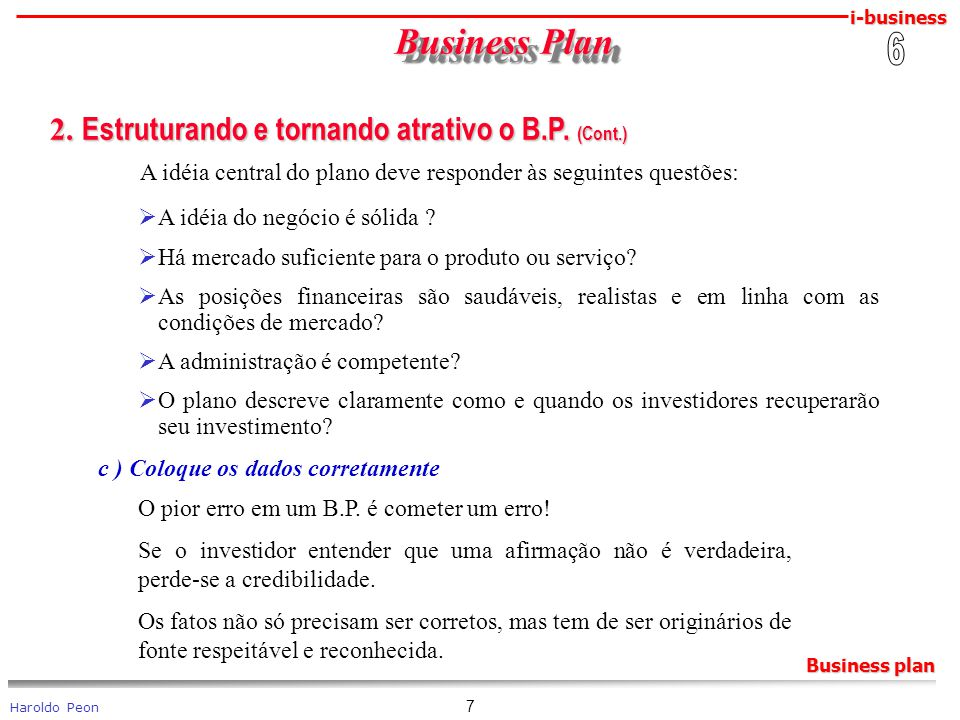 Business Plan 2. Estruturando e tornando atrativo o B.P. (Cont.) 6