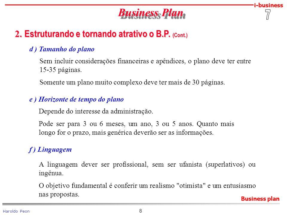 Business Plan 2. Estruturando e tornando atrativo o B.P. (Cont.) 7