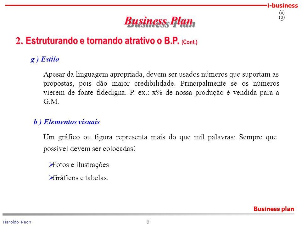Business Plan 2. Estruturando e tornando atrativo o B.P. (Cont.) 8