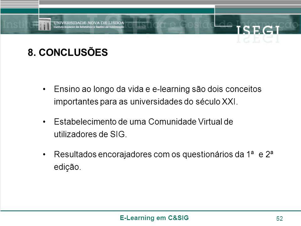 8. CONCLUSÕES Ensino ao longo da vida e e-learning são dois conceitos importantes para as universidades do século XXI.