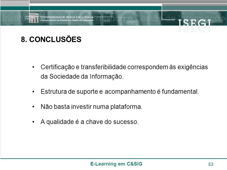 8. CONCLUSÕES Certificação e transferibilidade correspondem às exigências da Sociedade da Informação.