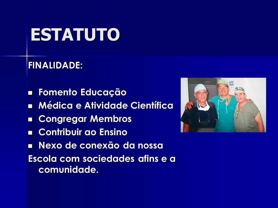 ESTATUTO FINALIDADE: Fomento Educação Médica e Atividade Científica