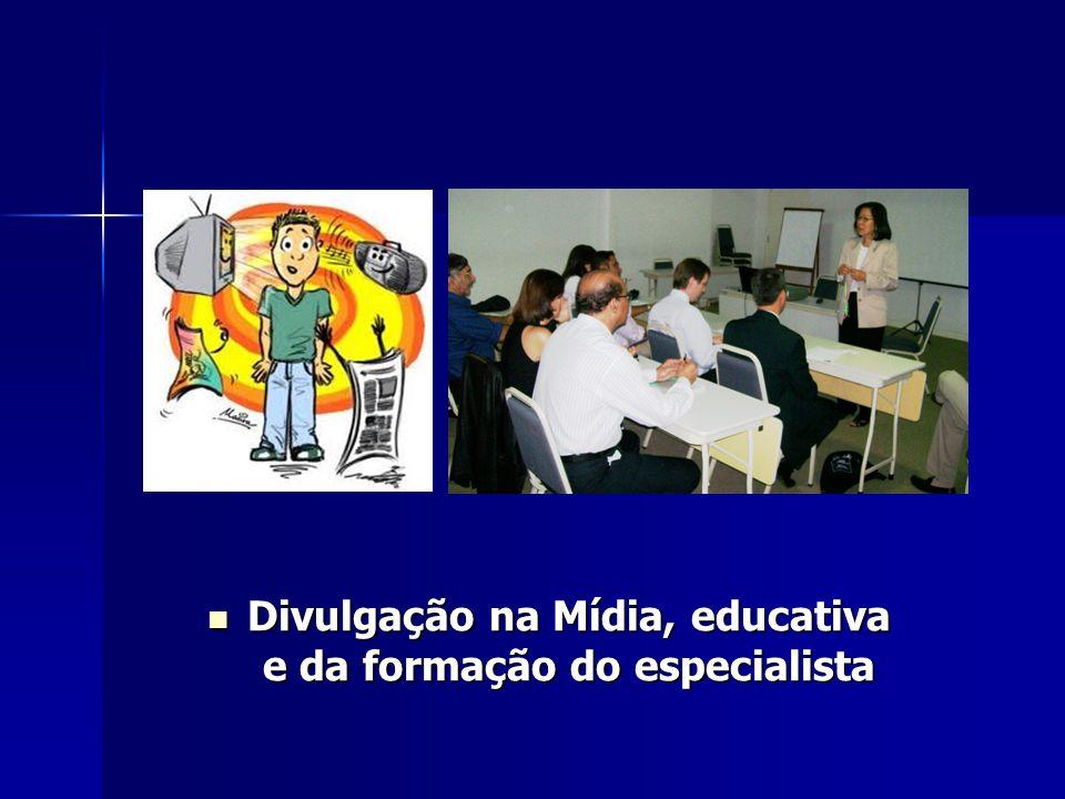 Divulgação na Mídia, educativa e da formação do especialista