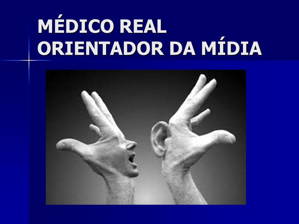 MÉDICO REAL ORIENTADOR DA MÍDIA