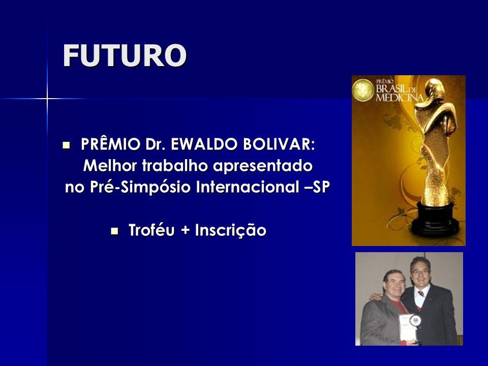 FUTURO PRÊMIO Dr. EWALDO BOLIVAR: Melhor trabalho apresentado