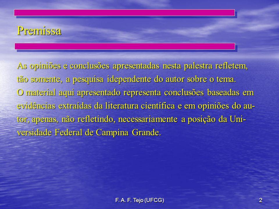 Premissa As opiniões e conclusões apresentadas nesta palestra refletem, tão somente, a pesquisa idependente do autor sobre o tema.