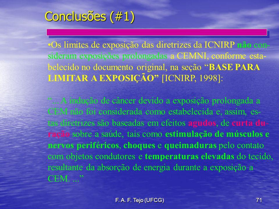 Conclusões (#1) Os limites de exposição das diretrizes da ICNIRP não con- sideram exposições prolongadas a CEMNI, conforme esta-