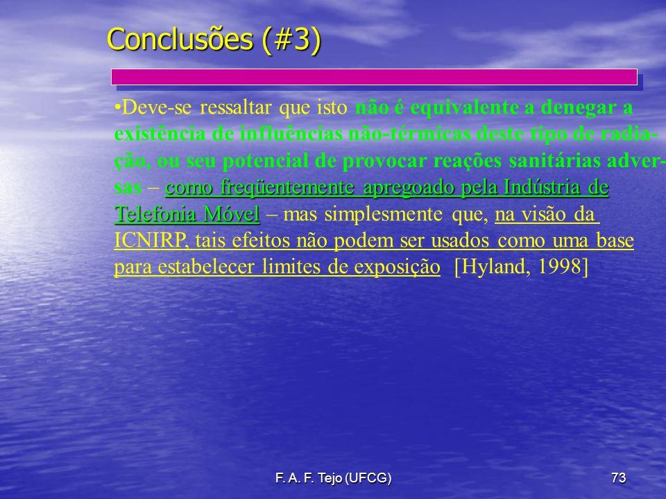 Conclusões (#3) Deve-se ressaltar que isto não é equivalente a denegar a. existência de influências não-térmicas deste tipo de radia-