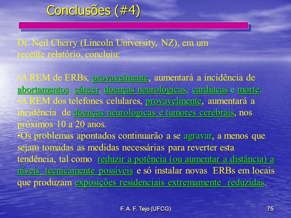 Conclusões (#4) Dr. Neil Cherry (Lincoln University, NZ), em um