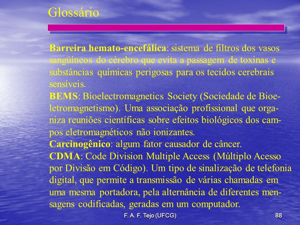 Glossário Barreira hemato-encefálica: sistema de filtros dos vasos