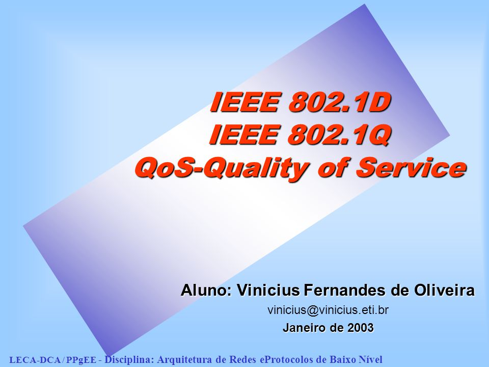 IEEE 802.1D IEEE 802.1Q QoS-Quality of Service