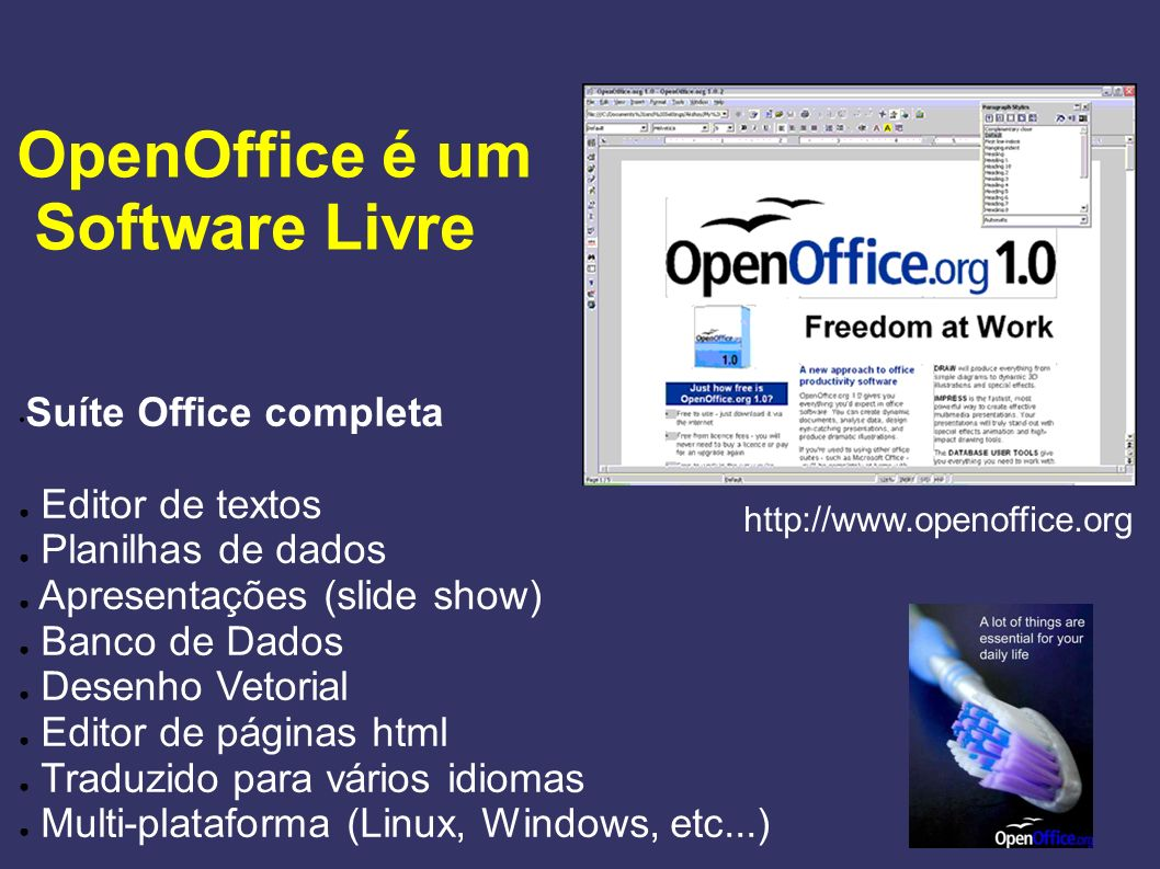 OpenOffice é um Software Livre Suíte Office completa Editor de textos