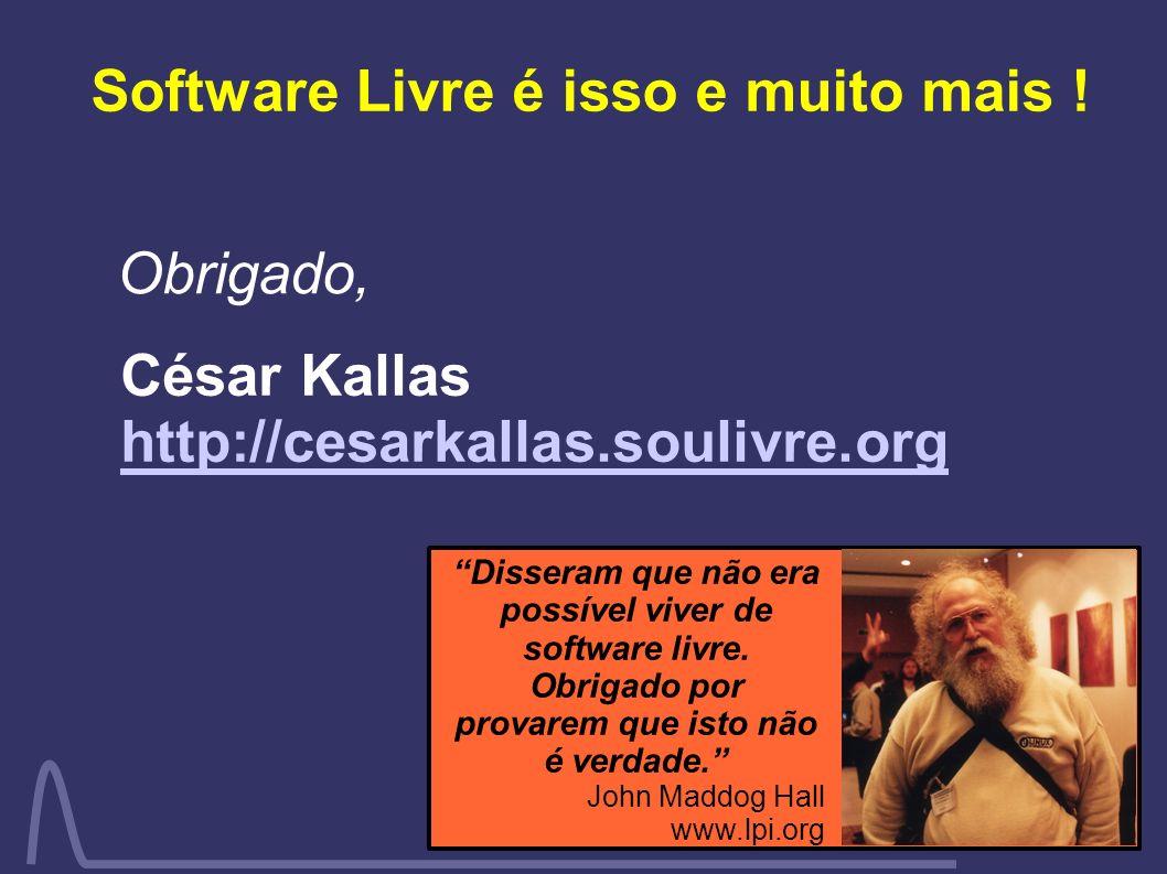 Software Livre é isso e muito mais !