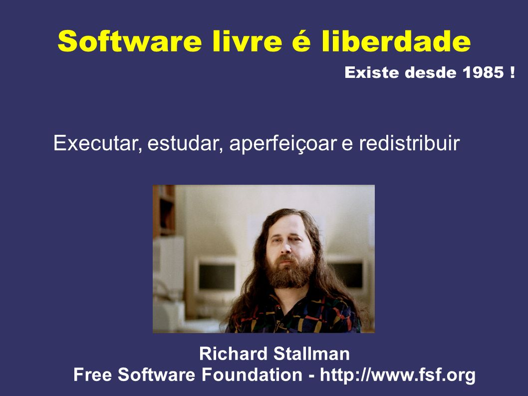Richard Stallman Free Software Foundation - http://www.fsf.org