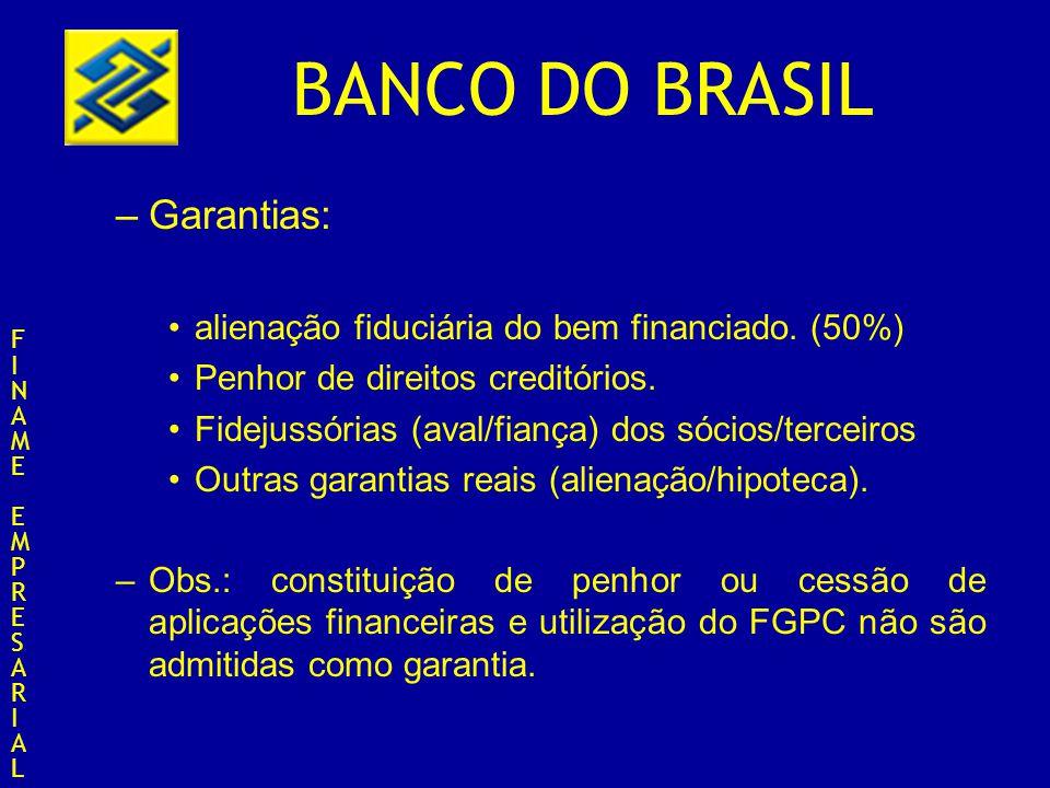 Garantias: alienação fiduciária do bem financiado. (50%)