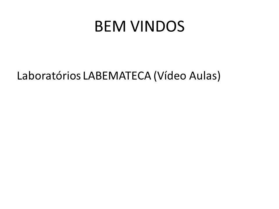 BEM VINDOS Laboratórios LABEMATECA (Vídeo Aulas)