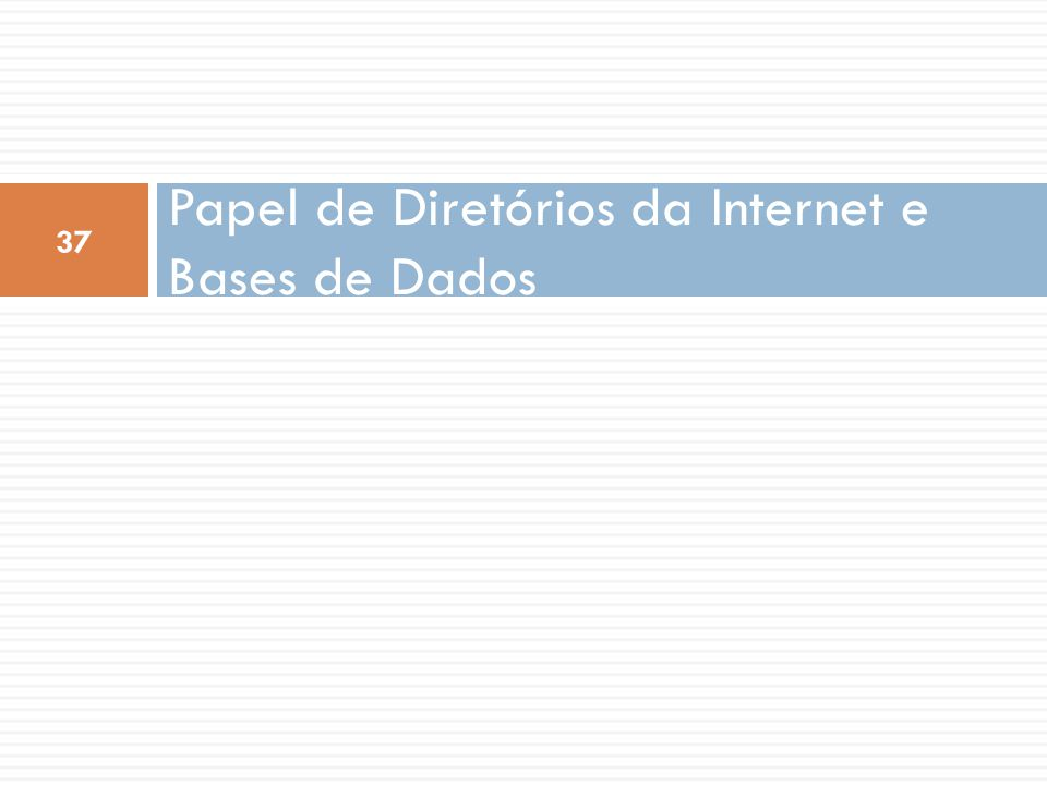 Papel de Diretórios da Internet e Bases de Dados