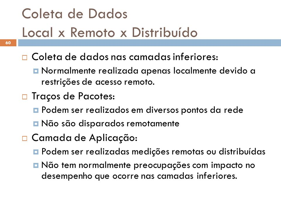 Coleta de Dados Local x Remoto x Distribuído