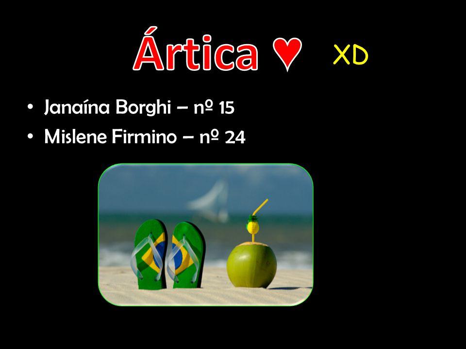 Ártica ♥ XD Janaína Borghi – nº 15 Mislene Firmino – nº 24