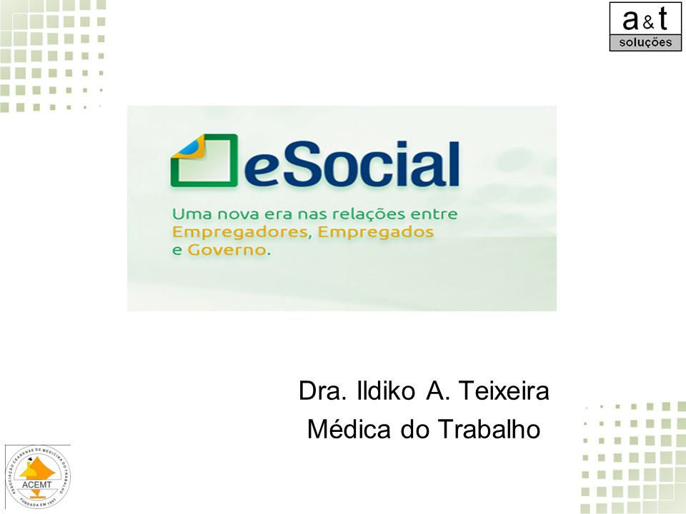 Dra. Ildiko A. Teixeira Médica do Trabalho