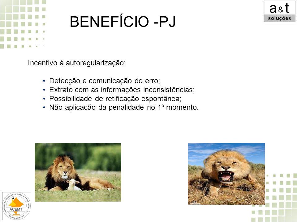 BENEFÍCIO -PJ Incentivo à autoregularização: