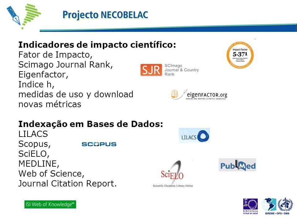 Indicadores de impacto científico: Fator de Impacto, Scimago Journal Rank, Eigenfactor, Indice h, medidas de uso y download novas métricas Indexação em Bases de Dados: LILACS Scopus, SciELO, MEDLINE, Web of Science, Journal Citation Report.