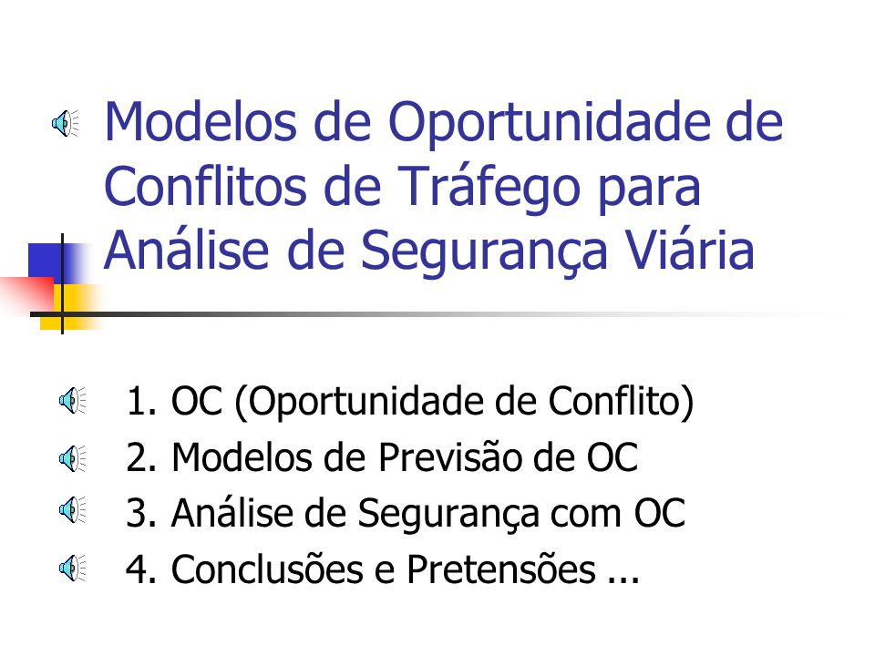 Modelos de Oportunidade de Conflitos de Tráfego para Análise de Segurança Viária