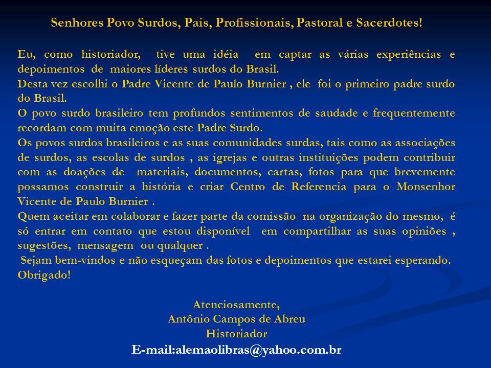 Senhores Povo Surdos, Pais, Profissionais, Pastoral e Sacerdotes!