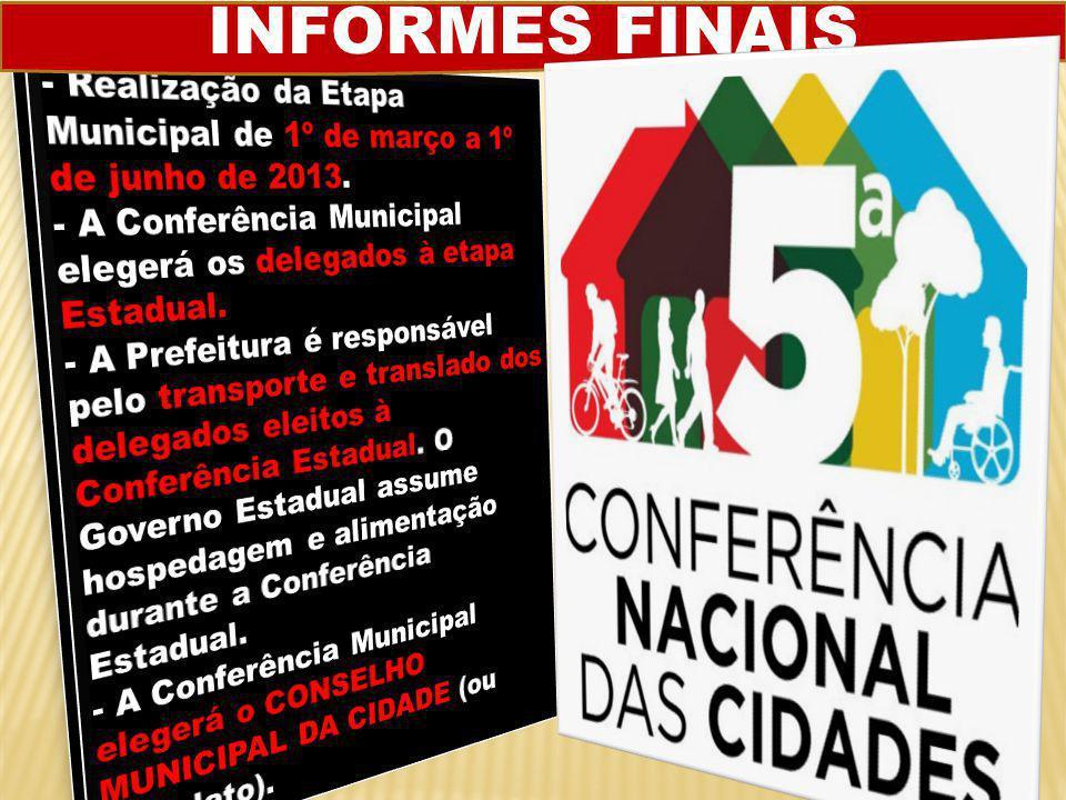 INFORMES FINAIS - Realização da Etapa Municipal de 1º de março a 1º de junho de 2013.