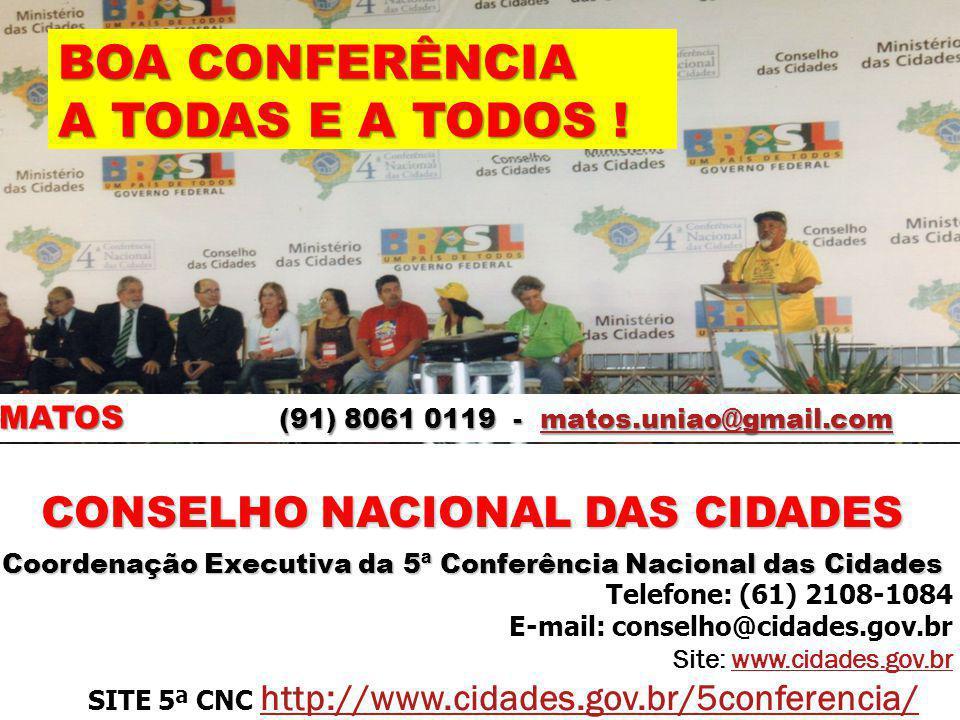 BOA CONFERÊNCIA A TODAS E A TODOS ! CONSELHO NACIONAL DAS CIDADES