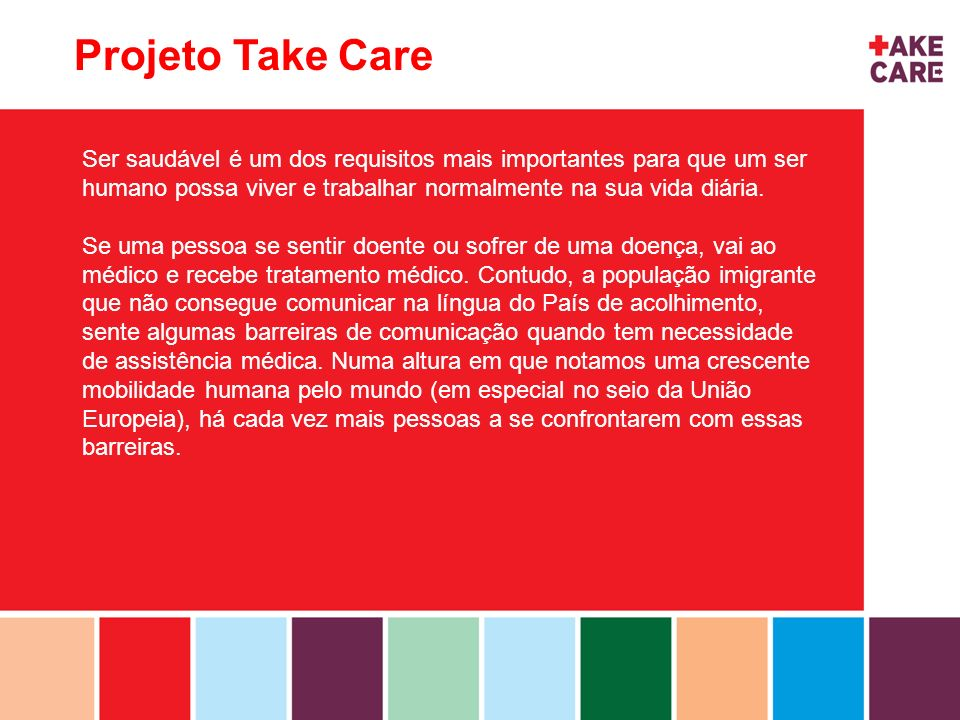 Projeto Take CareSer saudável é um dos requisitos mais importantes para que um ser humano possa viver e trabalhar normalmente na sua vida diária.