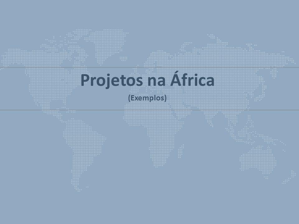 Projetos na África (Exemplos)