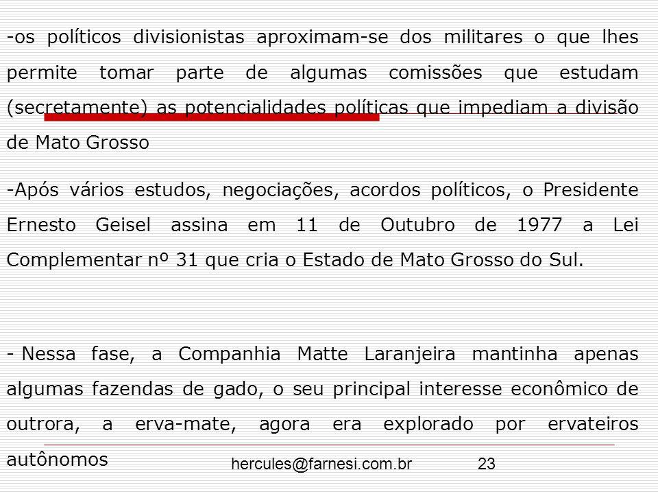 os políticos divisionistas aproximam-se dos militares o que lhes permite tomar parte de algumas comissões que estudam (secretamente) as potencialidades políticas que impediam a divisão de Mato Grosso